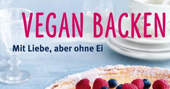 Buchvorstellung Vegan Backen Kreativität Ohne Butter Und Ei